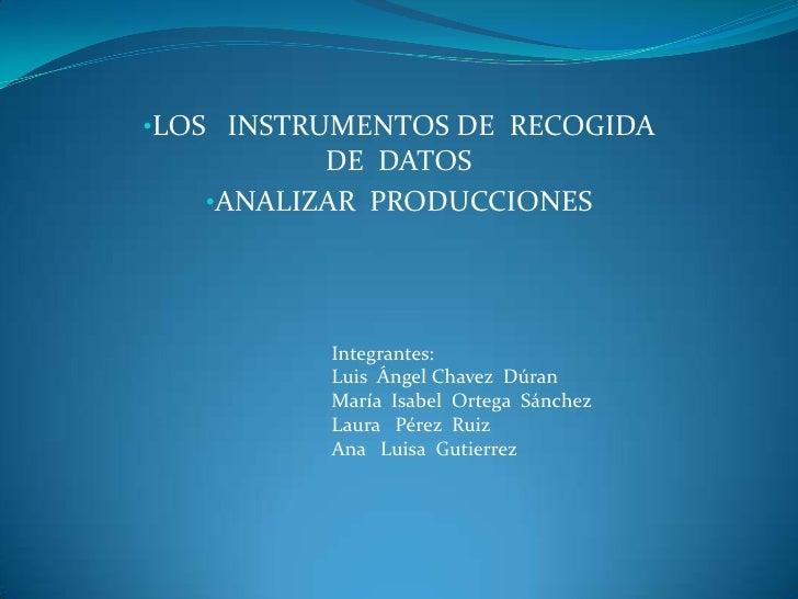 <ul><li>LOS   INSTRUMENTOS DE  RECOGIDA   DE  DATOS