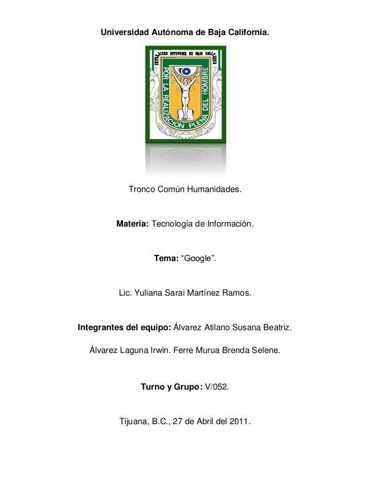 Universidad Autónoma de Baja California.             Tronco Común Humanidades.         Materia: Tecnología de Información....