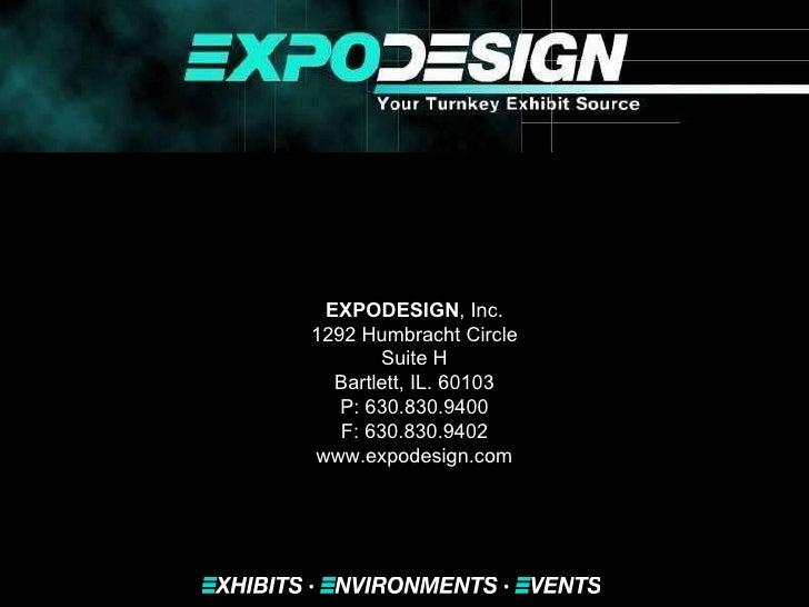 Capabilities presentation and portfolio  EXPODESIGN , Inc. 1292 Humbracht Circle Suite H Bartlett, IL. 60103 P: 630.830.94...