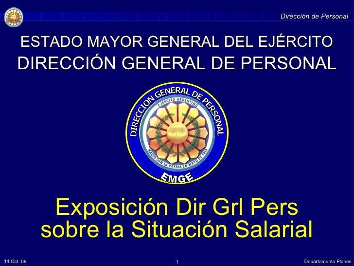 ESTADO MAYOR GENERAL DEL EJÉRCITO DIRECCIÓN GENERAL DE  PERSONAL Exposición Dir Grl Pers sobre la Situación Salarial DIREC...