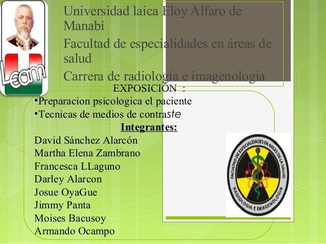 EXPOSICIÓN : •Preparacion psicologica el paciente •Tecnicas de medios de contraste Integrantes: David Sánchez Alarcón Mart...