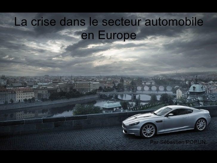 La crise dans le secteur automobile en Europe Par Sébastien POPIJN