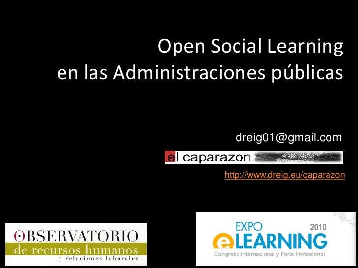 Open Social Learning en las Administraciones públicas                      dreig01@gmail.com                     http://ww...