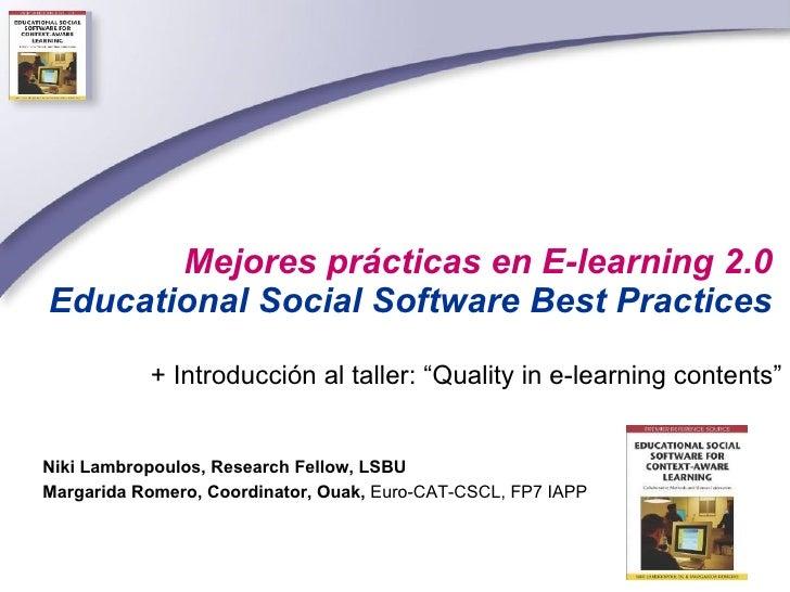 "Mejores prácticas en E-learning 2.0    Educational Social Software Best Practices  +  Introducción al taller: ""Quality in ..."