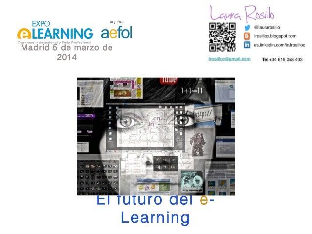 Madrid 5 de marzo de 2014  El futuro del eLearning