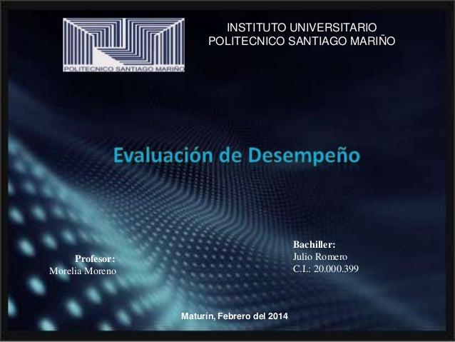 INSTITUTO UNIVERSITARIO POLITECNICO SANTIAGO MARIÑO  Bachiller: Julio Romero C.I.: 20.000.399  Profesor: Morelia Moreno  M...