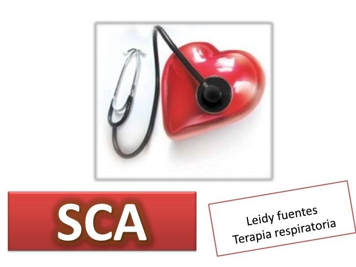 SCA<br />Leidy fuentes<br />Terapia respiratoria<br />