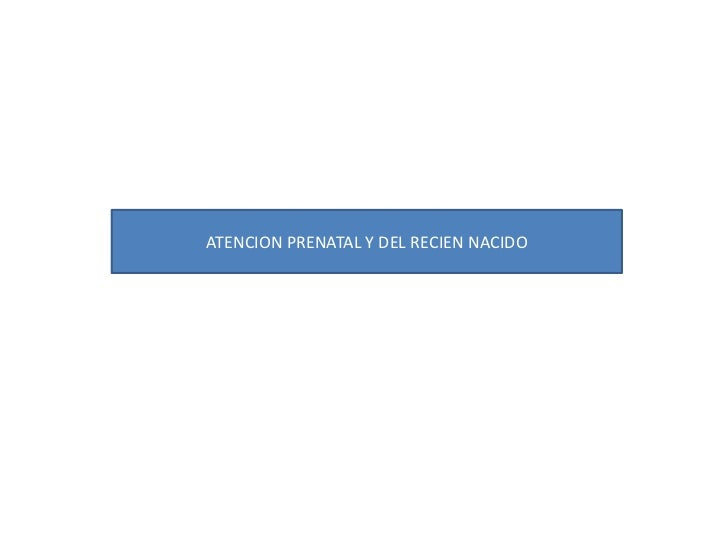 ATENCION PRENATAL Y DEL RECIEN NACIDO
