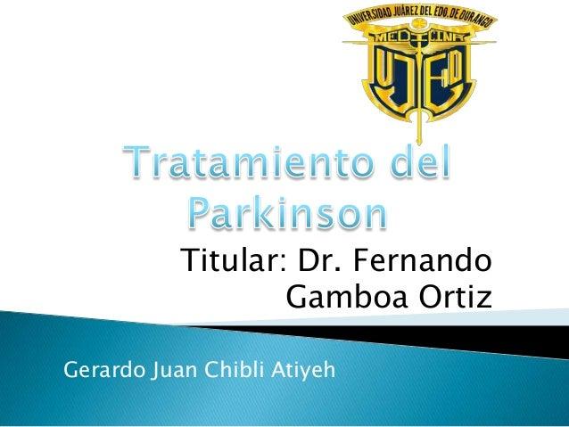 Titular: Dr. Fernando Gamboa Ortiz Gerardo Juan Chibli Atiyeh