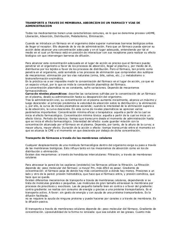 TRANSPORTE A TRAVES DE MEMBRANA. ABSORCION DE UN FARMACO Y VIAS DEADMINISTRACIONTodos los medicamentos tienen unas caracte...