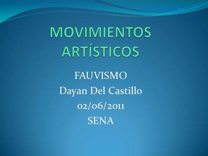 FAUVISMODayan Del Castillo    02/06/2011      SENA