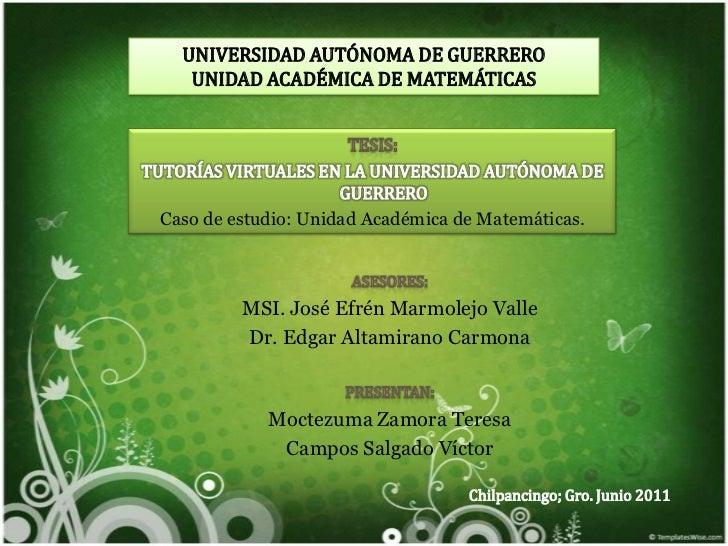 Tutorías Virtuales en la UAGro, Caso de estudios: Unidad Académica de Matemáticas