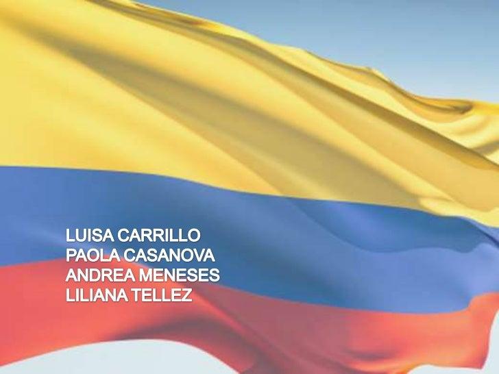 .<br />LUISA CARRILLO<br />PAOLA CASANOVA<br />ANDREA MENESES<br />LILIANA TELLEZ<br />