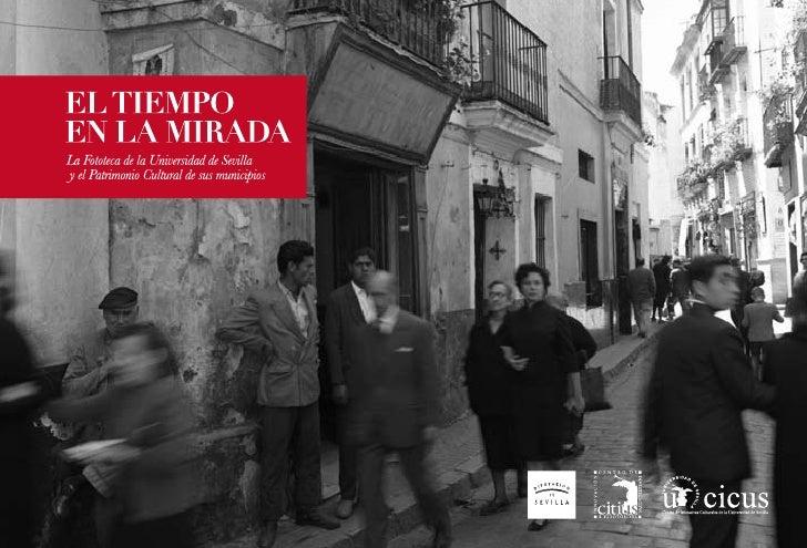 EXPOSICIÓN Y CATÁLOGOCentro de Iniciativas Culturales de la Universidad de Sevilla (CICUS)Fototeca de la Universidad de Se...