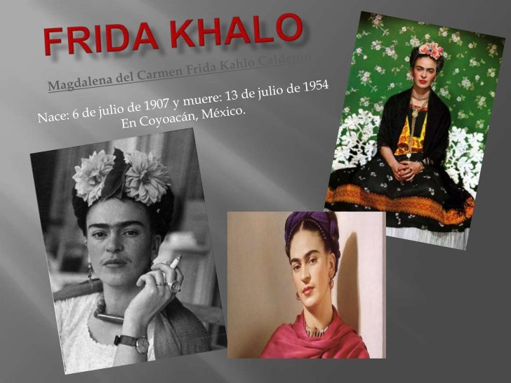    Frida Kahlo fue la             gravísimo accidente    tercera hija mujer de          que la dejó con    los cuatro hij...