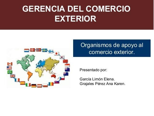 Organismos de apoyo al comercio exterior for Docente comercio exterior