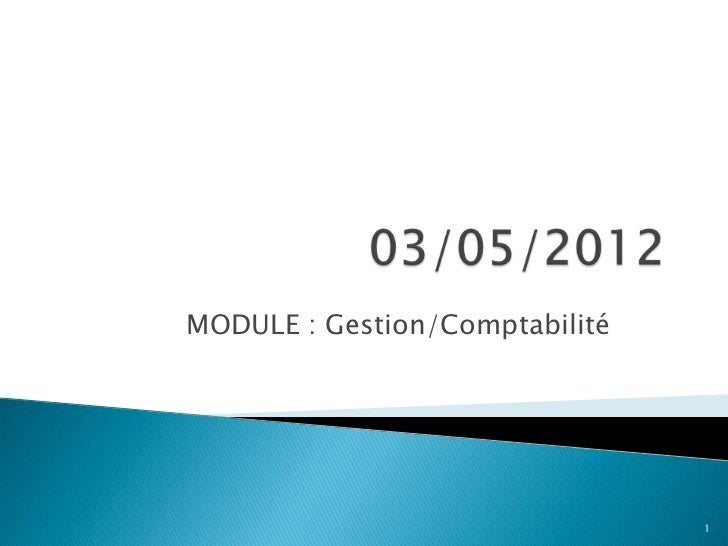 MODULE : Gestion/Comptabilité                                1