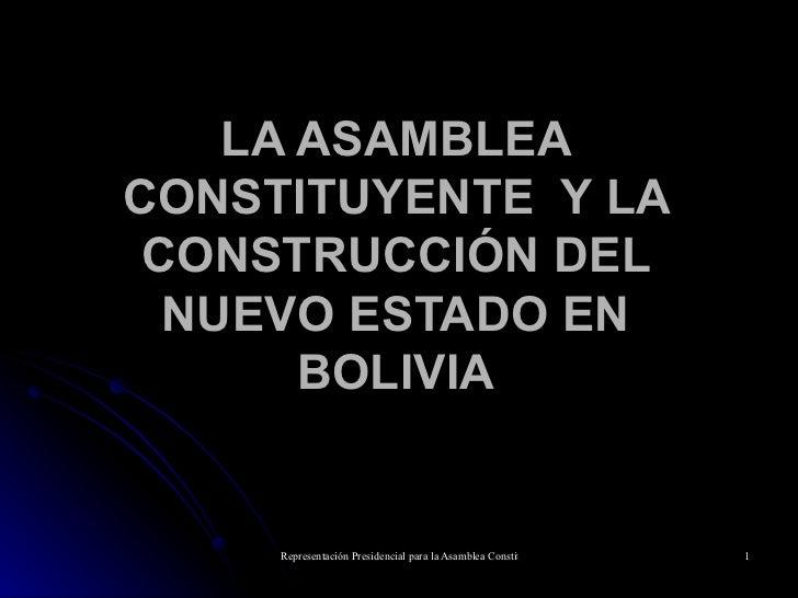 LA ASAMBLEA CONSTITUYENTE  Y LA CONSTRUCCIÓN DEL NUEVO ESTADO EN BOLIVIA