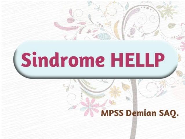 """Sindrome de HELLP  """"Una complicación obstétrica severa""""  Una variedad de preeclampsia  ● En la fase tardía del emarazo (2a..."""