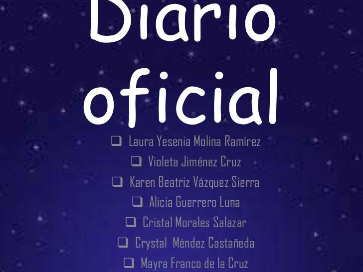 Diariooficial  Laura Yesenia Molina Ramírez    Violeta Jiménez Cruz  Karen Beatriz Vázquez Sierra     Alicia Guerrero ...