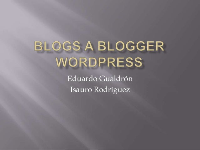 Blogs a Blogger vs Wordpress.