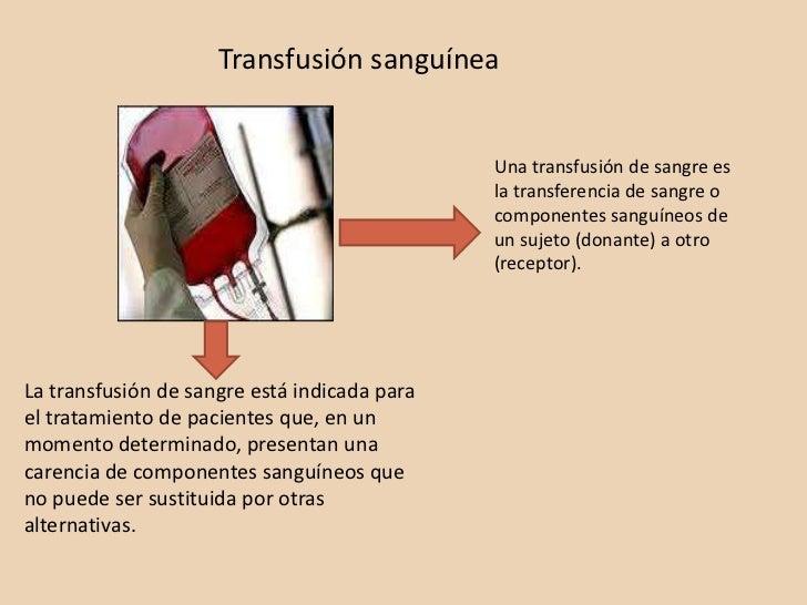 Transfusión sanguínea                                              Una transfusión de sangre es                           ...