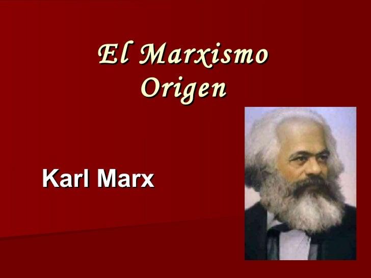 El Marxismo Origen Karl Marx