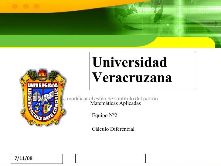 Universidad Veracruzana Matemáticas Aplicadas Equipo Nº2 Cálculo Diferencial