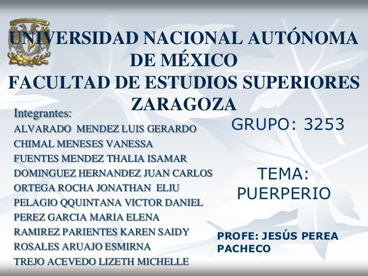 UNIVERSIDAD NACIONAL AUTÓNOMA              DE MÉXICOFACULTAD DE ESTUDIOS SUPERIORES Integrantes:              ZARAGOZAALVA...