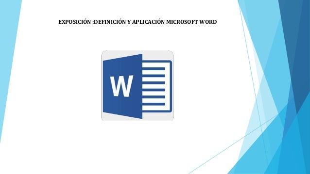 EXPOSICIÓN :DEFINICIÓN Y APLICACIÓN MICROSOFT WORD