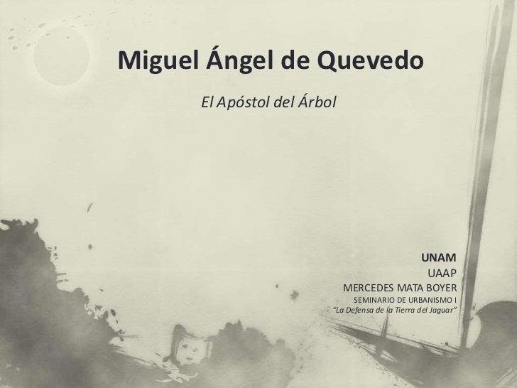 Miguel Ángel de Quevedo      El Apóstol del Árbol                                                  UNAM                   ...