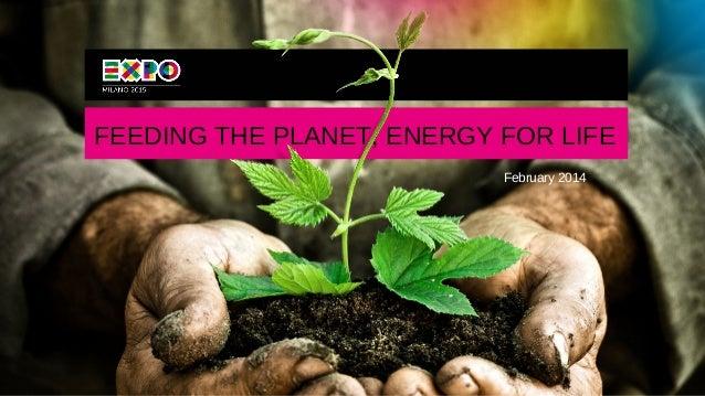 FEEDING THE PLANET, ENERGY FOR LIFE February 2014