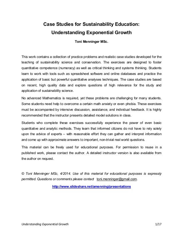Understanding Exponential Growth 1/17 Case Studies for Sustainability Education: Understanding Exponential Growth Toni Men...