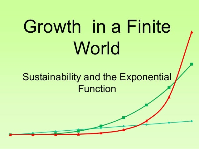 Growth in a Finite World Sustainability and the Exponential Function