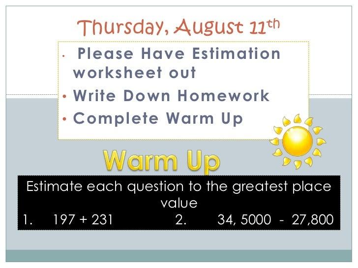 Thursday, August 11th<br /><ul><li>Please Have Estimation worksheet out