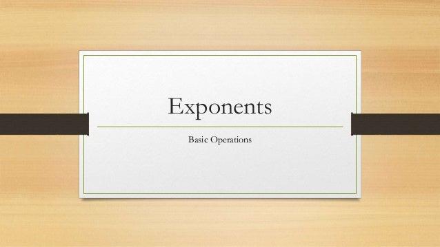 Exponents Basic Operations
