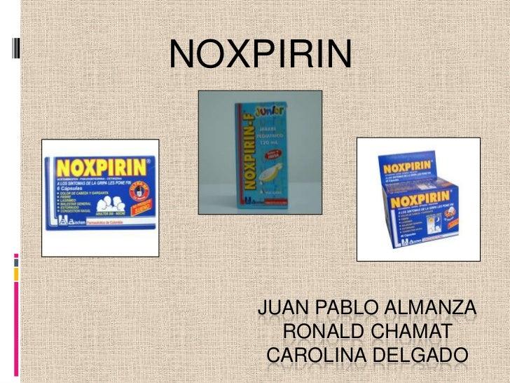 NOXPIRIN<br />JUAN PABLO ALMANZARONALD CHAMATCAROLINA DELGADO<br />
