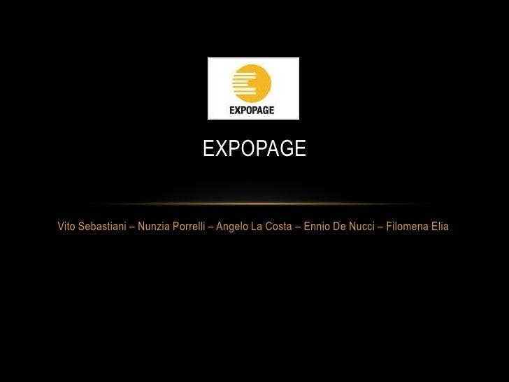 EXPOPAGE<br />Vito Sebastiani – NunziaPorrelli – Angelo La Costa – Ennio De Nucci – FilomenaElia<br />