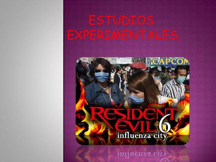 ESTUDIOS EXPERIMENTALES.