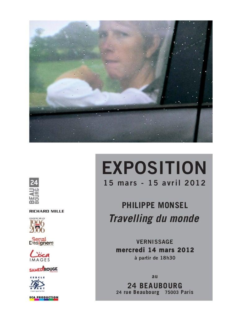 EXPOSITION15 mars - 15 avril 2012    PHILIPPE MONSEL Travelling du monde         VERNISSAGE  mercredi 14 mars 2012        ...