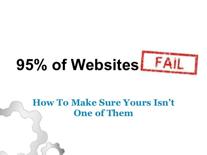 95% of Websites How To Make Sure Yours Isn't One of Them