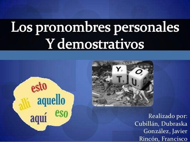 pronombres personales y demostrativos