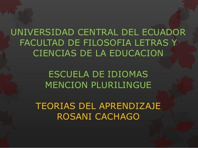 UNIVERSIDAD CENTRAL DEL ECUADOR FACULTAD DE FILOSOFIA LETRAS Y CIENCIAS DE LA EDUCACION ESCUELA DE IDIOMAS MENCION PLURILI...