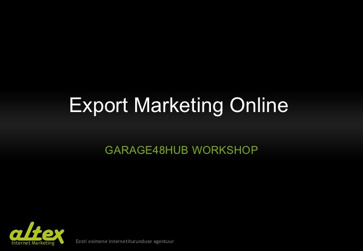 Export Marketing Online  GARAGE48HUB WORKSHOP