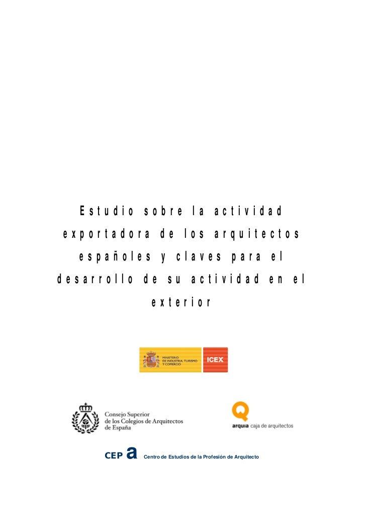 Estudio sobre la actividadexportadora de los arquitectos  españoles y claves para eldesarrollo de su actividad en el      ...
