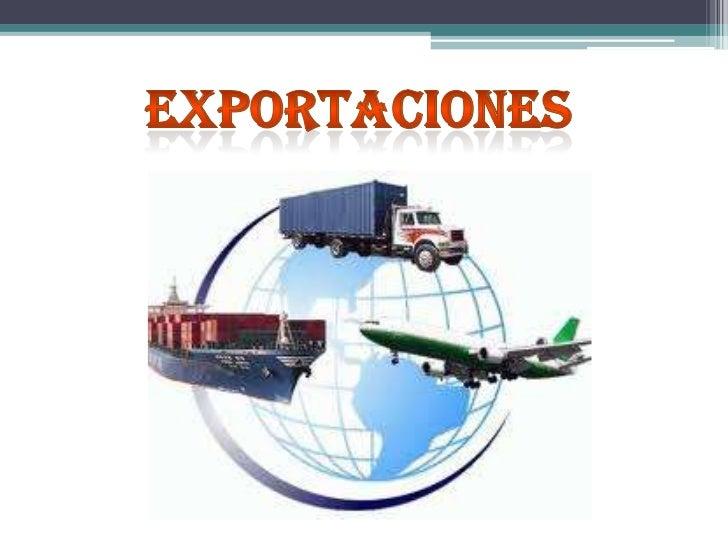 Es la forma de acceso a losmercados exteriores y suele serel primer paso en el proceso de   internacionalización de las   ...