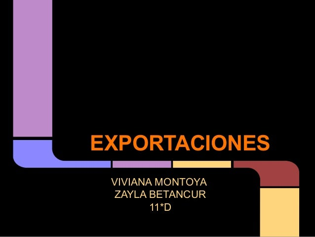 EXPORTACIONES VIVIANA MONTOYA ZAYLA BETANCUR 11*D