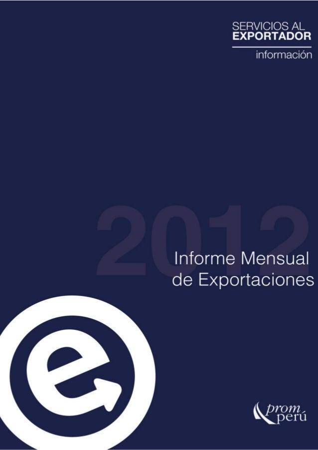 Informe Mensual de ExportacionesEnero – Diciembre 2012I. Exportaciones totalesLas exportaciones totales sumaron US$ 45,228...