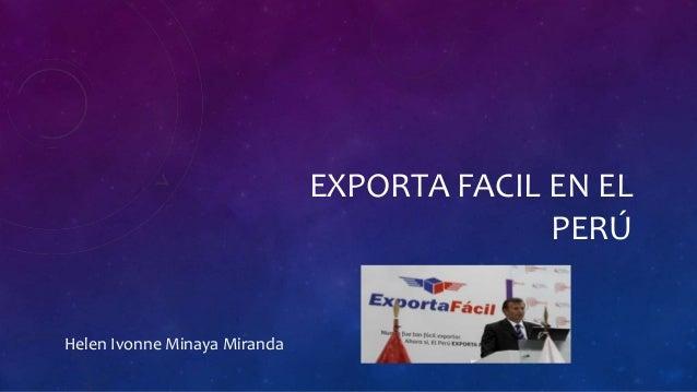Helen Ivonne Minaya Miranda EXPORTA FACIL EN EL PERÚ