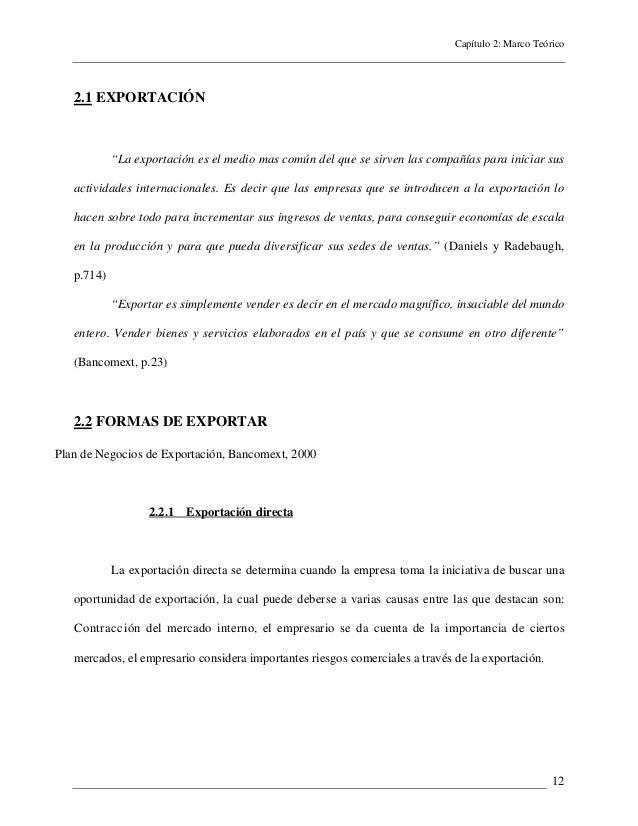 """Capítulo 2: Marco Teórico122.1 EXPORTACIÓN""""La exportación es el medio mas común del que se sirven las compañías para inici..."""